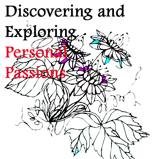 Discovering and Exploring Personal Passions